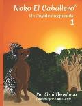 Noko El Caballero: Ensenando a Los Ninos a Comprender Sus Emociones Eficazmente