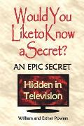 Would You Like to Know a Secret?: An Epic Secret Hidden in Television