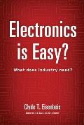 Electronics Is Easy?: What Does Industry Need?