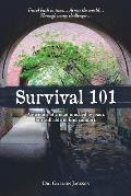 Survival 101: A Memoir of a Man Touched by Pain, But Still Able to Find Comfort.