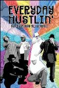 Everyday Hustlin': Featuring Dubie the Hustla'