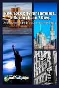 New York City for Families: 5 Boroughs in 7 Days: An Innovative Guide to NYC for the Entire Family