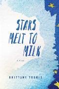 Stars Melt to Milk
