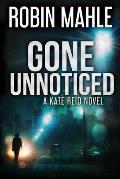Gone Unnoticed: A Kate Reid Novel