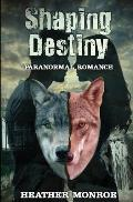 Shaping Destiny: Paranormal Romance