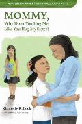 Why Don't You Hug Me Like You Hug My Sister?