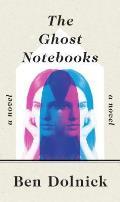 Ghost Notebooks A Novel