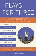 Plays for Three: A Unique Collection of 23 Plays for Three Actors