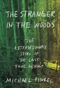 The Stranger in the Woods: The Extraordinary Story of the North Pond Hermit