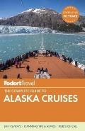 Fodors The Complete Guide to Alaska Cruises