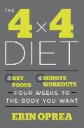 4 x 4 Diet 4 Key Foods 4 Minute Workouts Four Weeks to the Body You Want