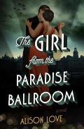 Girl from the Paradise Ballroom A Novel