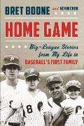 Home Game Three Generations of Big League Stories from Baseballs First Family