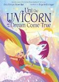 Uni the Unicorn & the Dream Come True