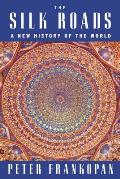 Silk Roads A New History of the...