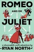 Romeo & Or Juliet A Chooseable...