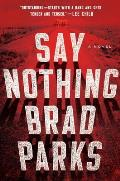 Say Nothing A Novel
