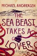 The Sea Beast Takes a Lover Stories