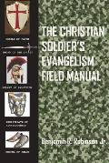 The Christian Soldier's Evangelism Field Manual