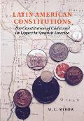 Latin American Constitutions: The Constitution of Cadiz and Its Legacy in Spanish America