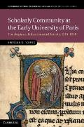 Scholarly Community at the Early University of Paris: Theologians, Education and Society, 1215 1248