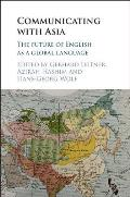 Communicating with Asia: The Future of English as a Global Language