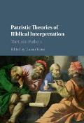Patristic Theories of Biblical Interpretation: The Latin Fathers