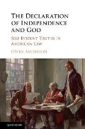 The Declaration of Independence and God: Self-Evident Truths in American Law