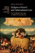 Religious Hatred and International Law: The Prohibition of Incitement to Violence or Discrimination