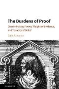 The Burdens of Proof: Discriminatory Power, Weight of Evidence, and Tenacity of Belief