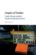 Empire of Timber: Labor Unions and the Pacific Northwest Forests