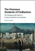 The Viennese Students of Civilization: The Meaning and Context of Austrian Economics Reconsidered