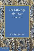 The Early Age of Greece: Volume 1