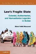 Law's Fragile State: Colonial, Authoritarian, and Humanitarian Legacies in Sudan