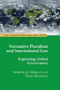 Normative Pluralism and International Law: Exploring Global Governance