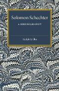 Solomon Schechter: A Bibliography