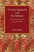 The West Highlands and the Hebrides: A Geologist's Guide for Amateurs