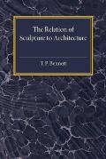 The Relation of Sculpture to Architecture