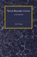 Terrot Reaveley Glover: A Biography