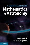 Students Guide to the Mathematics of Astronomy