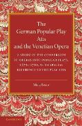 The German Popular Play Atis' and the Venetian Opera