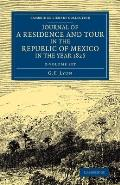 Journal of a Residence and Tour in the Republic of Mexico in the Year 1826 2 Volume Set: With Some Account of the Mines of That Country