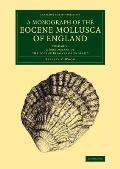 A Monograph of the Eocene Mollusca of England: Volume 2, a Monograph of the Eocene Bivalves of England