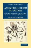 An Introduction to Botany: In a Series of Familiar Letters, with Illustrative Engravings