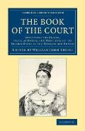 The Book of the Court: Exhibiting the Origin, Peculiar Duties, and Privileges of the Several Ranks of the Nobility and Gentry