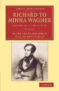Richard to Minna Wagner: Letters to His First Wife