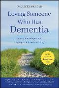 Loving Someone Who Has Dementia How to Find Hope While Coping with Stress & Grief