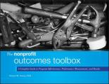 Nonprofit Outcomes Toolbox A Complete Guide To Program Effectiveness Performance Measurement & Results + Web Site