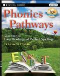 Phonics Pathways 10th Edition Clear Steps to Easy Reading & Perfect Spelling