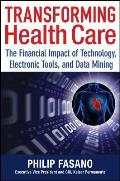Transforming Health Care: The Financial Impact of Technology, Electronic Tools, and Data Mining
